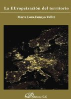la europeizacion del territorio marta lora tamayo vallve 9788490317907