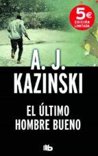 el ultimo hombre bueno-a.j. kazinski-9788490702307