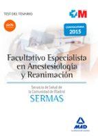 facultativo especialista en anestesiologia y reanimacion del servicio madrileño de salud: test de materias especificas 9788490935507