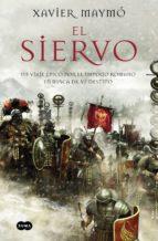 el siervo (ebook)-xavier maymo-9788491290407