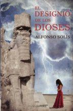 el designio de los dioses-alfonso solis-9788492635207