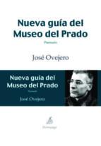 nueva guia del museo del prado jose ovejero 9788492719907