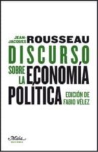 discurso sobre la economia politica-jean-jacques rousseau-9788492724307