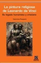 la pintura religiosa de leonardo da vinci saturnino pesquero ramon 9788492806607