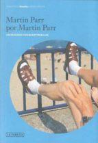 martin parr por martin parr martin parr 9788492841707