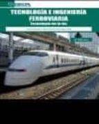 tecnologia e ingenieria ferroviaria: tecnologia de la via (4ª ed. )-juan a. villaronte fernandez-villa-9788492954407