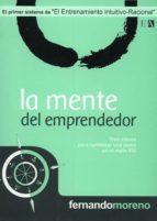la mente del emprendedor: tres claves para optimizar una pyme en el siglo xxi-fernando moreno rodriguez-9788493626907