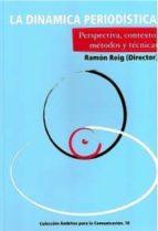 la dinamica periodistica: perspectiva, contexto, metodos y tecnic as-ramon reig-9788493760007
