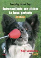 entrenamiento con clicker. la base perfecta (incluye dvd) (2ª ed. )-kay laurence-9788494041907