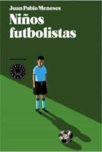 niños futbolistas-juan pablo meneses-9788494140907