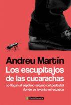 los escupitajos de las cucarachas-andreu martin-9788494311307