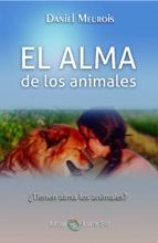 el alma de los animales: ¿tienen alma los animales? daniel meurois 9788494378607