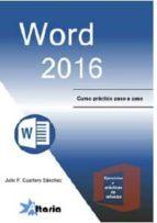 word 2016: curso practico paso a paso-julio f. cuartero sanchez-9788494477607