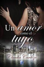 un amor como el tuyo (ebook) claudia cardozo 9788494487507