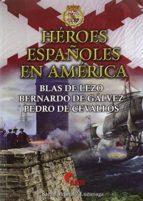 héroes españoles en américa ruben saez abad juan carlos luzuriaga 9788494541407