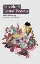 la vida de kostas venetis (ebook)-octavian soviany-9788494618307