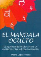El libro de El mandala oculto autor PEDRO LOPEZ PEREDA EPUB!