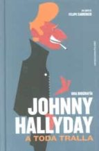 johnny hallyday: a toda tralla felipe cabrerizo 9788494810107