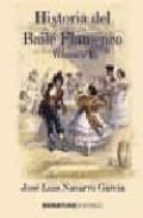 historia del baile flamenco (vol. i)-jose luis navarro garcia-9788496210707