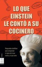 lo que einstein le conto a su cocinero-robert l. wolke-9788496222007