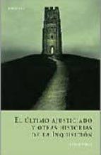 el ultimo ajusticiado y otras historias de la inquisicion-cesar vidal-9788496326507