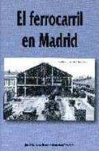 el ferrocarril en madrid-juan pedro esteve garcia-9788496470507