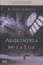el alquimista de la luz-jacques anquetil-9788496626607