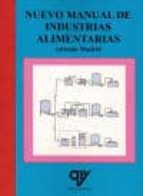 nuevo manual de industrias alimentarias (4ª ed) antonio madrid vicente 9788496709607