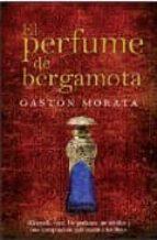 el perfume de bergamota-gaston morata-9788496710207