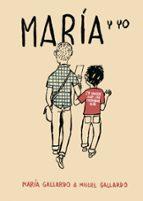 maria y yo (6ª ed) miguel gallardo 9788496815407