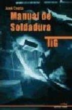 manual de soldadura tig (2ª ed.)-jose cueto-9788496960107