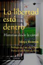 la libertad esta dentro-idoya ronzon-9788496981607