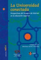 la universidad conectada: perspectivas del impacto de internet en la educacion superior-matthew serbin pittinsky-9788497003407