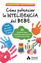 como potenciar la inteligencia del bebe linda acredolo 9788497357807