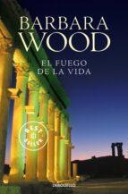 el fuego de la vida-barbara wood-9788497595407