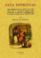 guia espiritual que desembaraza el alma (ed. facsimil)-miguel de molinos-9788497617307