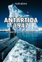 antártida, 1947 (ebook)-felipe botaya-9788497633307