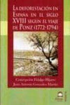 la deforestación en españa en el siglo xviii según el viaje de po nz (1772 1794) concepcion fidalgo hijano 9788498273007