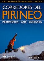 corredores del pirineo. pedraforca cadi.cerdanya: 178 itinerarios de nieve, hielo y mixto (guias de escalada/montañeras) pako sanchez 9788498292107