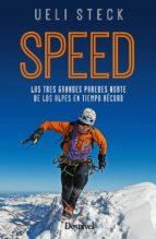 speed. las tres grabndes paredes norte de los alpes en tiempo record-ueli steck-9788498293807