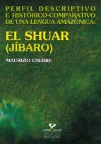 El libro de Perfil descriptivo e historico-comparativo de una lengua amazonic a: el shuar(jibaro) autor MURIZIO GNERRE EPUB!