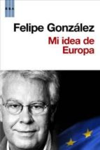 mi idea de europa-felipe gonzalez-9788498677607