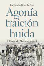 agonía, traición, huida (ebook)-jose luis rodriguez jimenez-9788498928907
