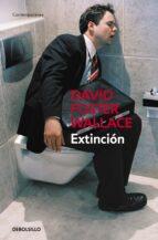El libro de Extincion autor DAVID FOSTER WALLACE DOC!