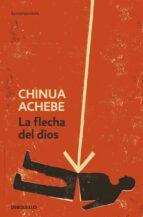 la flecha de dios-chinua achebe-9788499082707