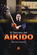 el secreto del aikido morihei ueshiba 9788499100807