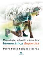 metodología y aplicación práctica de la biomecánica deportiva (ebook)-pedro perez soriano-9788499107707