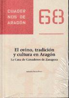 el ovino, tradicion y cultura en aragon: la casa de ganaderos de zaragoza antonio sierra perez 9788499114507