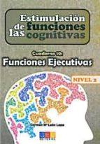 estimulacion de las funciones cognitivas nivel 2, cuaderno 10: fu nciones ejecutivas-carmen mª leon lopa-9788499155807