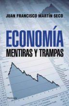 economia: mentiras y trampas-juan francisco martin seco-9788499421407